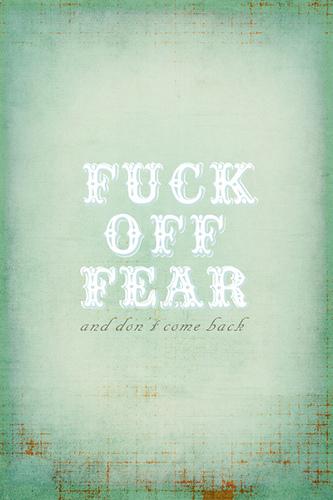 F$ck fear