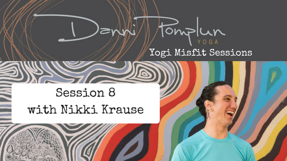 Yogi Misfit Sessions: S8 Nikki Krause