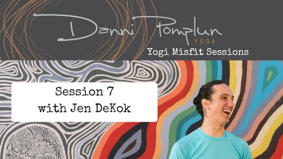 Yogi Misfit Sessions: S7 Jen DeKok