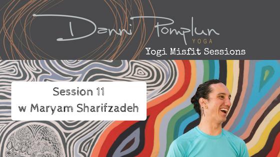 Yogi Misfit Sessions: S11 Maryam Sharifzadeh