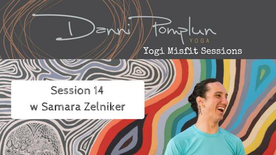 Yogi Misfit Sessions: S14 Samara Zelniker