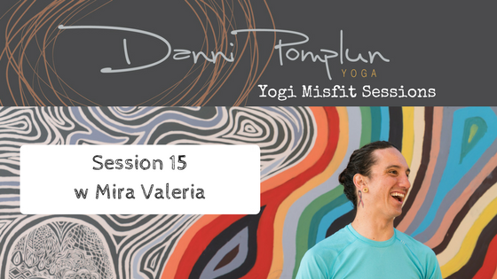 Yogi Misfit Sessions: S15 Mira Valeria