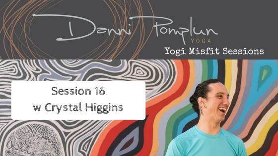 Yogi Misfit Sessions: S16 Crystal Higgins