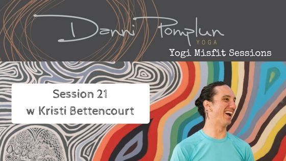 Yogi Misfit Sessions: S21 Kristi Bettencourt