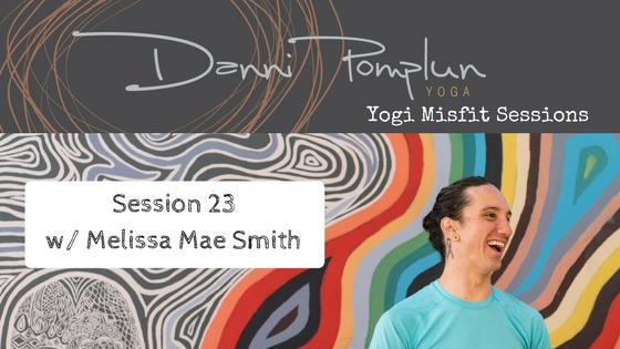 Yogi Misfit Sessions: S23 Melissa Mae Smith