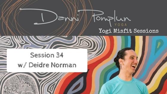 Yogi Misfit Sessions: S34 Deidre Norman