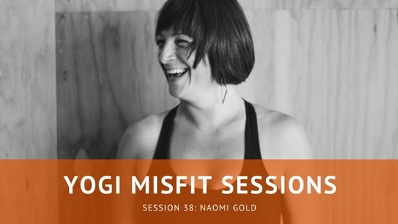 Yogi Misfit Sessions: S38 Naomi Gold