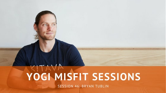 Yogi Misfit Sessions: S46 Bryan Tublin