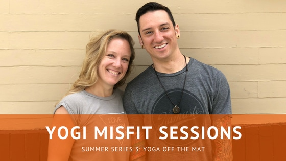 Yogi Misfit Sessions: SS3 Yoga Off the Mat