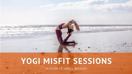 Yogi Misfit Sessions: S53 Adell Bridges