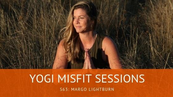 Yogi Misfit Sessions: S63 Margo Lightburn