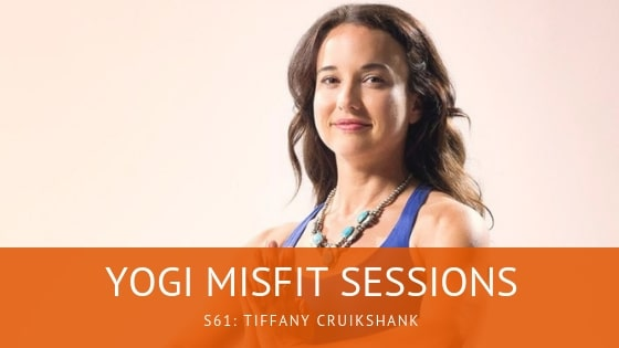 Yogi Misfit Sessions: S61 Tiffany Cruikshank