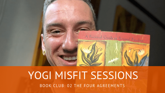 Yogi Misfit Sessions: Book Club with the Four Agreements