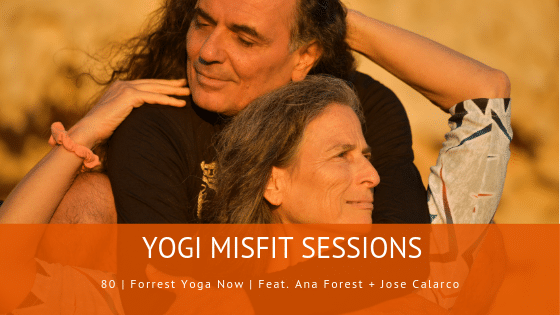 80 | Forrest Yoga Now | Feat. Ana Forrest + Jose Calarco