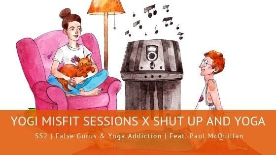 SS2 | False Gurus & Yoga Addiction | Feat. Paul McQuillan